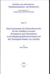 Neue Instrumente des Datenschutzrechts für das Verhältnis zwischen Privatperson und Unternehmen in der Bundesrepublik Deutschland und den Vereinigten Staaten von Amerika