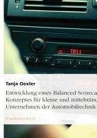 Entwicklung eines Balanced Scorecard Konzeptes f  r kleine und mittelst  ndische Unternehmen   dargestellt im Bereich Automobiltechnik der XY GmbH PDF