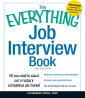 The Everything Job Interview Book: All you need to stand out in today's competitive job market, Edition 3