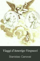 Viaggi d'Amerigo Vespucci: con la vita, l'elogio e la dissertazione giustificativa di questo celebre navigatore
