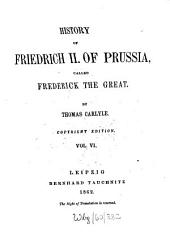 History of Friedrich II. of Prussia, Called Frederick the Great: Volume 6