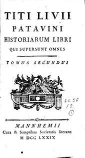 Titi Livii Patavini Historiarum Libri qui supersunt omnes: Volume 2