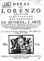 Obras de Lorenzo Gracian: Agvdeza, y arte de ingenio. El discreto. El politico. Meditaciones varias
