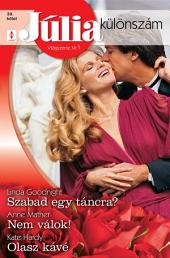 Júlia különszám 39. kötet: Szabad egy táncra?, Nem válok, Olasz kávé