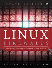 Linux Firewalls: Enhancing Security with nftables and Beyond, Edition 4