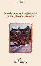 Proverbes, dictons, locutions usuels en français en en vietnamien