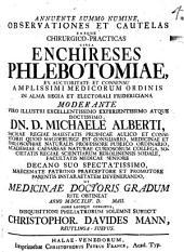 Observationes Et Cautelas Easque Chirurgico-Practicas Circa Enchireses Phlebotomiae