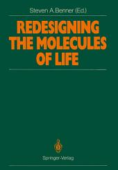 Redesigning the Molecules of Life: Conference Papers of the International Symposium on Bioorganic Chemistry Interlaken, May 4–6, 1988