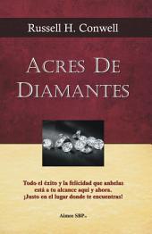 Acres de Diamantes: Conquista el exito aqui y ahora mismo