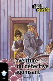L'aventure du détective agonisant: une histoire pour les enfants de 10 à 13 ans