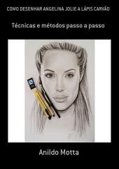 Como Desenhar Angelina Jolie A LÁpis CarvÃo