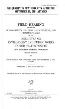 107 2 Field Hearing  Air Quality in New York City After The September 11  2001 Attacks  S  Hrg  107 524  Part 1  February 11  2002    PDF