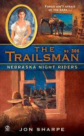 The Trailsman #306: Nebraska Night Riders
