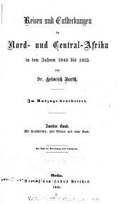 Reisen und Entderkungen in Nord und Central Afrika: in den Jahren 1849 bis 1855, Band 2