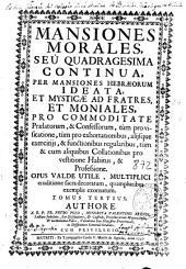 Mansiones morales, seu Quadragesima continua per mansiones hebraeorum ideata et mysticae ad fratres et moniales ...: tomus tertius