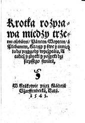Krótka rozprawa między trzemi osobami, Panem, Wójtem a Plebanem: faksymile wydanego w 1543 roku utworu Mikołaja Reja