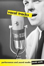 Vocal Tracks: Performance and Sound Media