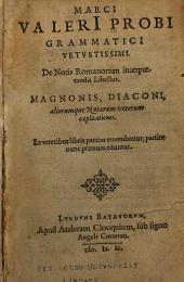 Marci ValerI Probi grammatici vetvstissimi: De notis Romanorum interpretandis libellus