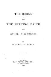 The Rising and the Setting Faith: And Other Discourses