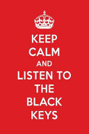 Keep Calm and Listen to the Black Keys PDF