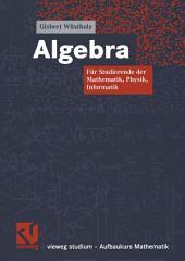 Algebra: Für Studierende der Mathematik, Physik, Informatik