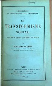 Le transformisme social: essai sur le progrès et le regrès des sociétés