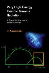Very High Energy Cosmic Gamma Radiation: A Crucial Window on the Extreme Universe