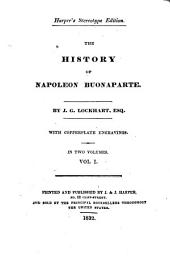 The History of Napoleon Buonaparte: Volume 1