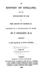 The History of England: From the Revolution in 1688, to the Death of George II. Designed as a Continuation of Hume, Volume 4