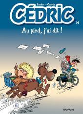 Cédric - 14 - AU PIED, J'AI DIT!