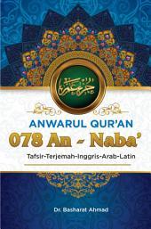 Anwarul Qur'an Tafsir, Terjemah, Inggris, Arab, Latin: 078 An - Naba': Pemberitahuan
