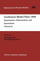 Conférence Moshé Flato 1999: Quantization, Deformations, and Symmetries, Volume 2