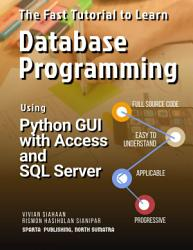 The Fast Tutorial to Learn Database Programming Using Python GUI with Access and SQL Server PDF