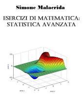 Esercizi di matematica: statistica avanzata