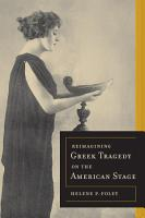 Reimagining Greek Tragedy on the American Stage PDF