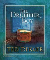 The Drummer Boy: A Christmas Tale