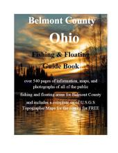 Belmont County Ohio Fishing & Floating Guide Book: Complete fishing and floating information for Belmont County Ohio