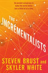 The Incrementalists: Volume 1