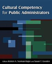 Cultural Competency for Public Administrators