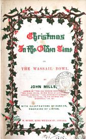 Christmas in the Olden Time, Or, The Wassail Bowl