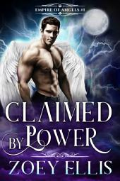 Claimed By Power (Book 1): A Paranormal Angel Romance