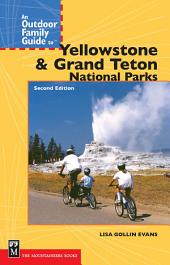 An Outdoor Family Guide to Yellowstone and the Tetons National Parks: Edition 2