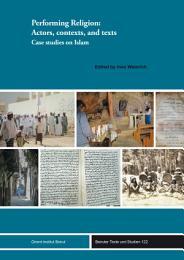 Performing Religion: Actors, contexts, and texts