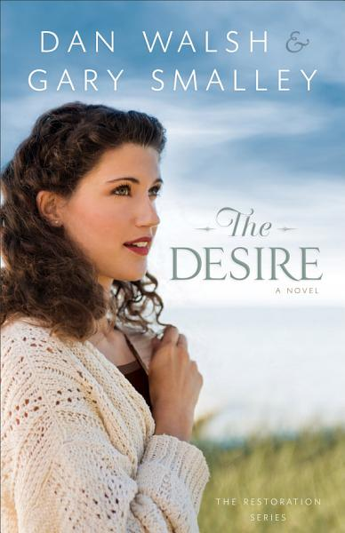 Download The Desire  The Restoration Series Book  3  Book