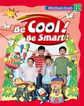Be Cool! Be Smart! .12: Book 12