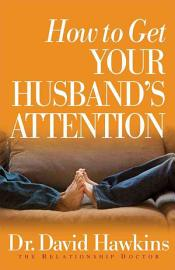 How to Get Your Husband s Attention PDF