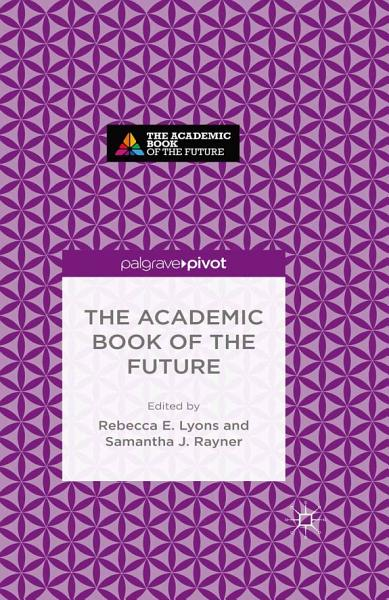 Download The Academic Book of the Future Book