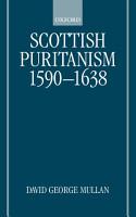 Scottish Puritanism  1590 1638 PDF