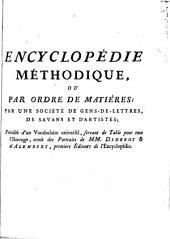 Encyclopédie méthodique: ou par ordre de matières: par une société de gens de lettres, de savans et d'artistes ...