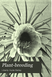 Plant-breeding: Being Five Lectures Upon the Amelioration of Domestic Plants